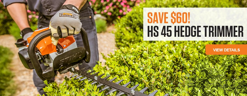 Save Now on the HS 45 Hedge Trimmer!